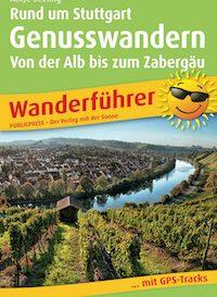 Genusswandern rund um Stuttgart