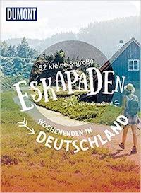 52 kleine & große Eskapaden Wochenenden in Deutschland: Ab nach draußen!